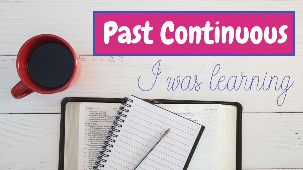 Past Continuous