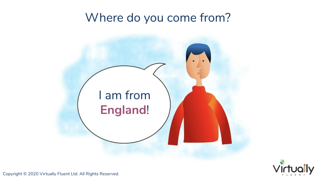 Where do you come from? I am from England