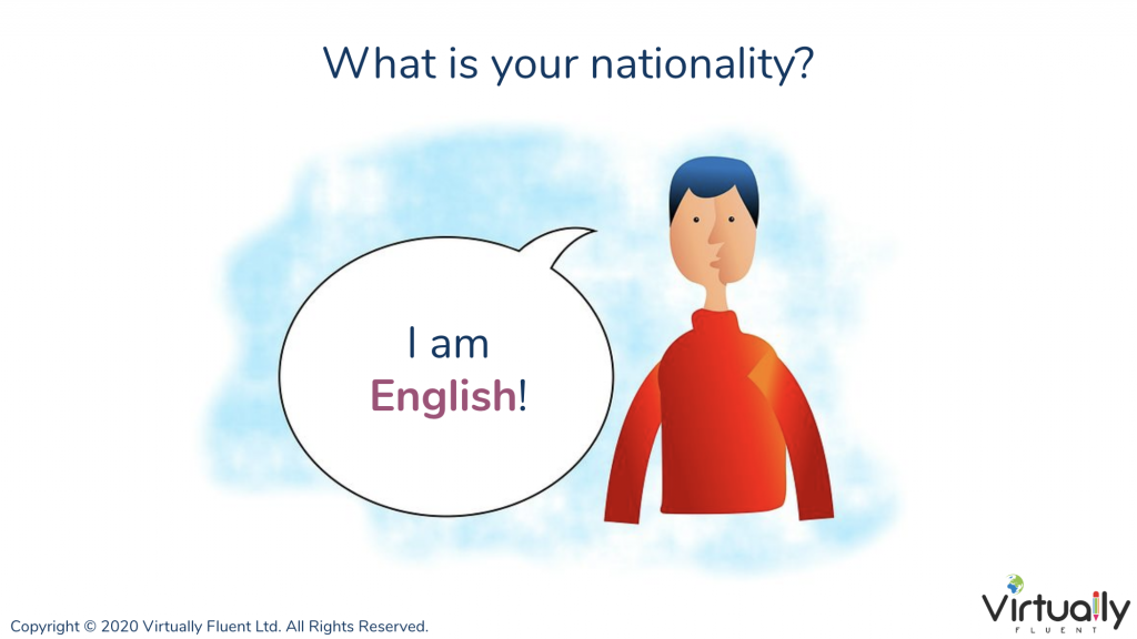 What is your nationality? I am English